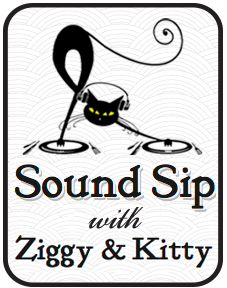 Sound Sip with Ziggy & Kitty